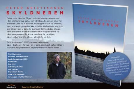 "26. juni udkommer romanen ""Skyldneren"" af aarhusianske Peter Kristiansen"