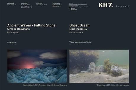 "Dobbeltudstilling på KH7artspace består af Simone Hooymans ""Ancient Waves – Falling Stones"" og Maja Ingerslevs ""Ghost Ocean""."